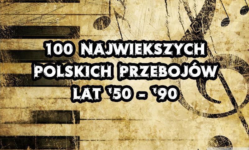 100 Największych Hitów Polskiej Muzyki 1950 – 1990