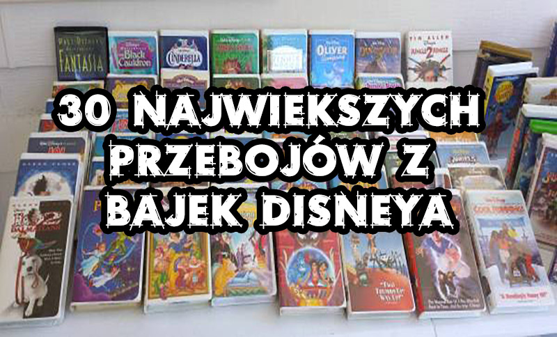 30 Największych Przebojów z Bajek Disneya