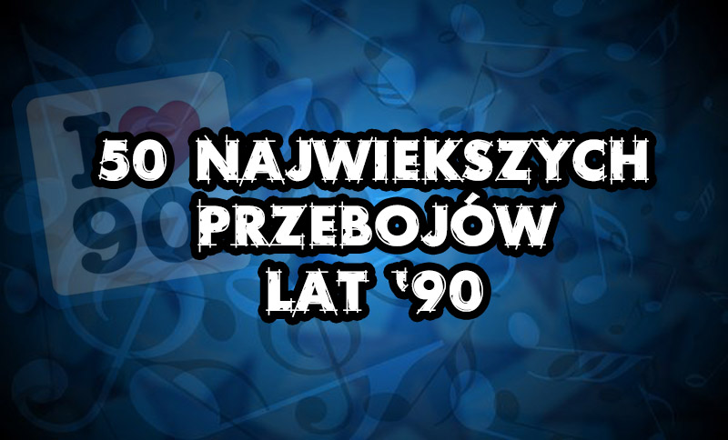 50 Największych Polskich Przebojów Lat Dziewięćdziesiątych