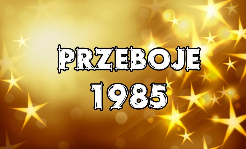 Przeboje 1985