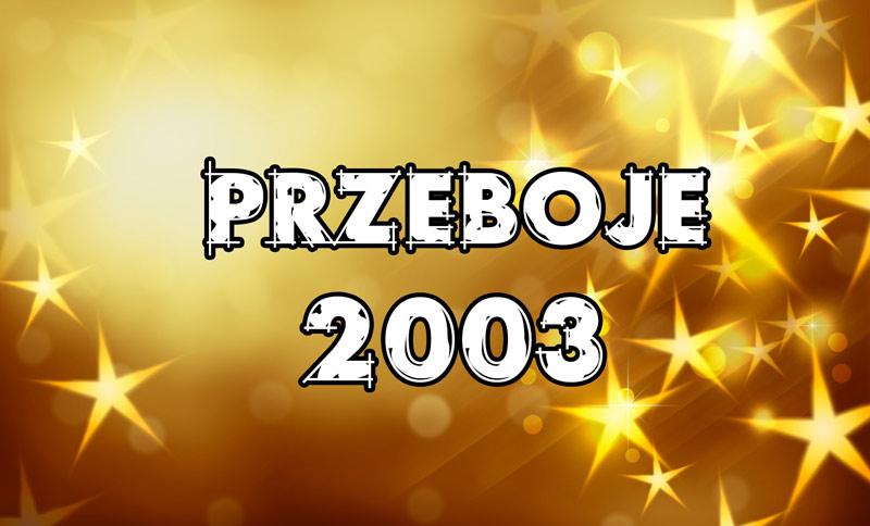 Przeboje 2003