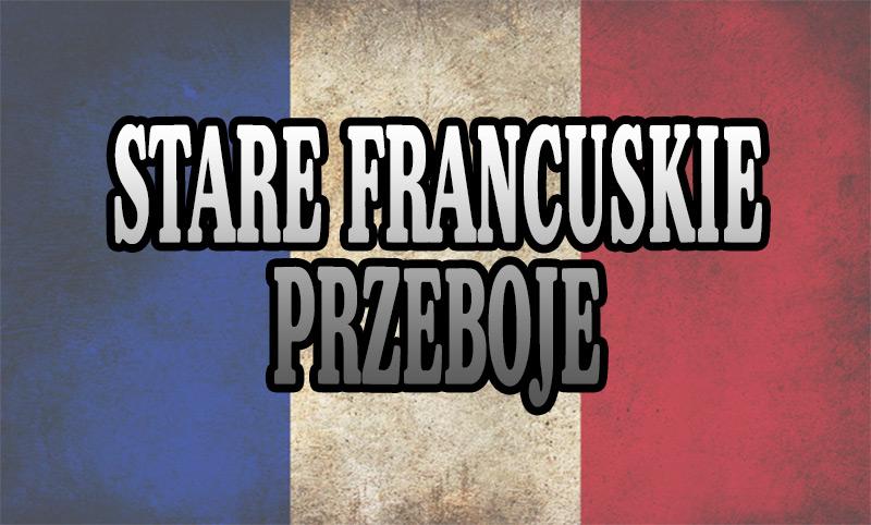 Stare Francuskie Przeboje