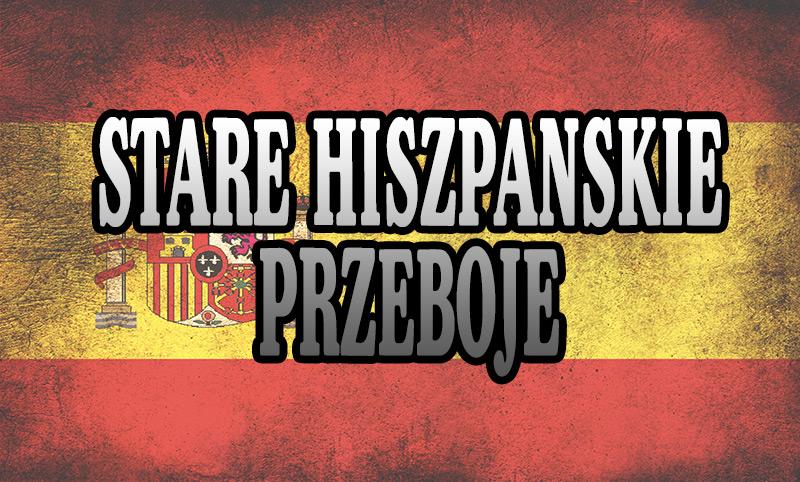 Stare Hiszpańskie Przeboje