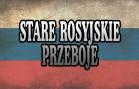 Stare Rosyjskie Przeboje