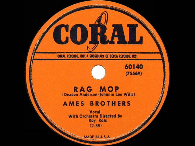 1950 HITS ARCHIVE: Rag Mop – Ames Brothers  (their original #1 version)