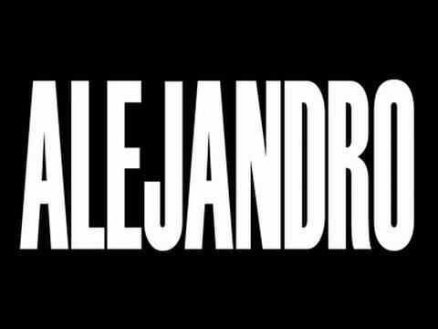 Lady Gaga – Alejandro