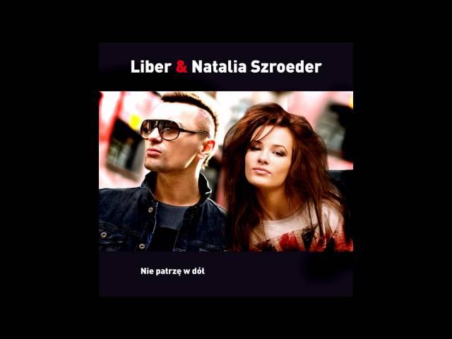 Natalia Szroeder & Liber – Nie patrzę w dół