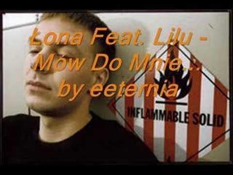 Łona Feat. Lilu – Mów Do Mnie