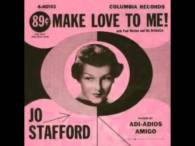 Jo Stafford – Make Love To Me  1954