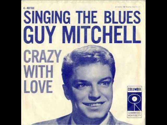 Guy Mitchell – Singing the blues (1956)