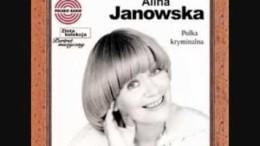 Alina Janowska – Ta mała piła dziś