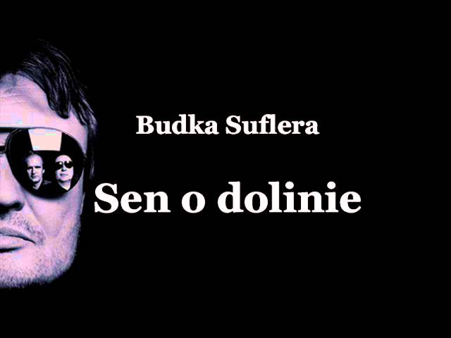 Budka Suflera – Sen o dolinie (tekst)