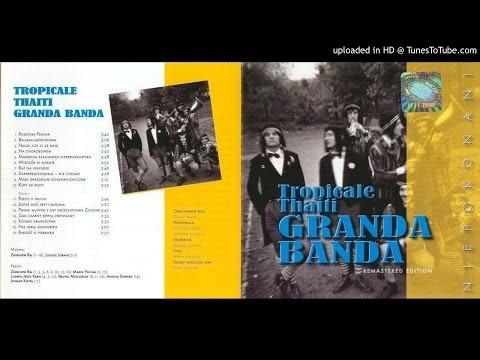 Tropicale Thaiti Granda Banda – 13 Płynie muzyka z ust grzechotnika Zdzicha
