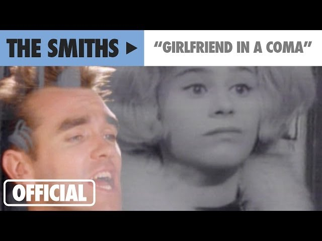 The Smiths – Girlfriend In A Coma (Official Music Video)