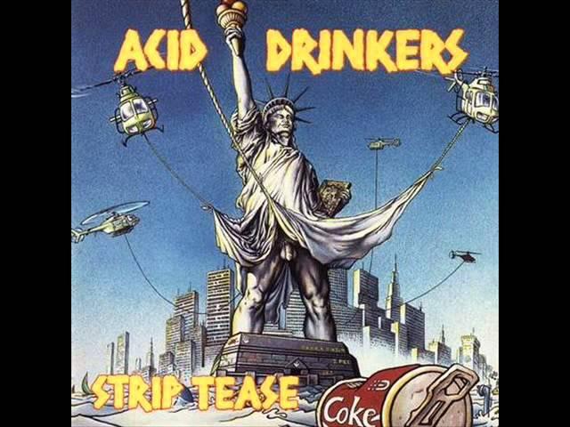 Acid Drinkers – Strip Tease