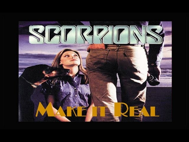 The Scorpions – Make it Real